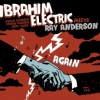 Ibrahim Electric - Meets Ray Anderson Again
