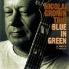 Nicolai Gromin Trio - BLUE IN GREEN