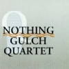 Nothing Gulch Quartet - NOTHING GULCH QUARTET