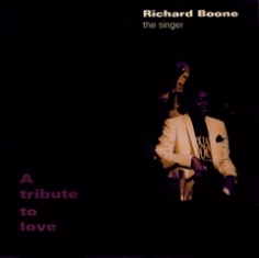 Richard Boone - A TRIBUTE TO LOVE - Front Cover