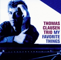 Thomas Clausen Trio - MY FAVORITE THINGS - Front Cover