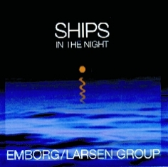 Emborg / Larsen Group - SHIPS IN THE NIGHT - Front Cover