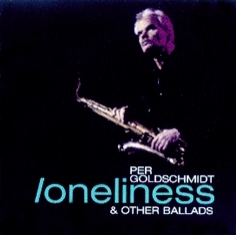 Per Goldschmidt - LONELINESS & OTHER BALLADS - Front Cover