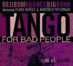 Beibom Kroner Big Band - TANGO FOR BAD PEOPLE - Front Cover