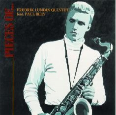 Fredrik Lundin feat. Paul Bley - PIECES OF... - Front Cover