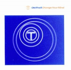 Ole Theill - CHANGE YOUR MIND - Front Cover