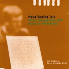 Mads Vinding Trio - THE KINGDOM (WHERE NOBODY DIES) - Front Cover