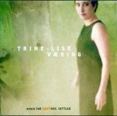 Trine-lise Væring - WHEN THE DUST HAS SETTLED - Front Cover