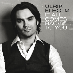 Ulrik Elholm - It All Comes Back To You - Front Cover