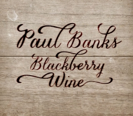 Paul Banks - Blackberry Wine - Front Cover