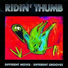 Ridin' Thumb - Different Moves – Different Grooves - Front Cover