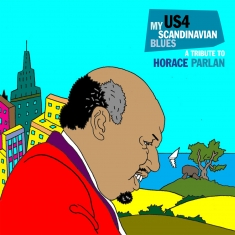 US4 - MY SCANDINAVIAN BLUES A TRIBUTE TO HORACE PARLAN - Front Cover