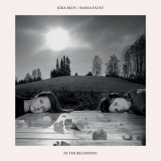 Kira Skov & Maria Faust - In The Beginning - Front Cover