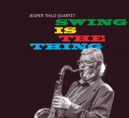Jesper Thilo - Swing Is The Thing - Front Cover
