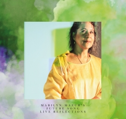 Marylin Mazur's Future Song - Live Reflections - Front Cover