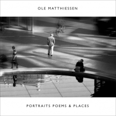 Ole Matthiessen - Portraits, Poems & Places - Front Cover